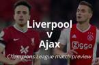 Liverpool v Ajax: Champions League match preview
