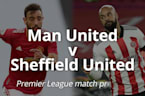 Man Utd v Sheff Utd: Premier League match preview