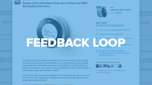 Feedback Loop: Warming up to ads, killing tablets and more!