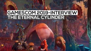 The Eternal Cylinder - Das Interview | gamescom 2019