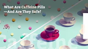 What Are Caffeine Pills—And Are They Safe?