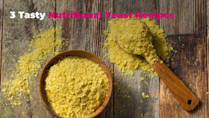 3 tasty nutritional yeast recipes