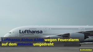 Feueralarm: Lufthansa Maschine dreht über Atlantik um!