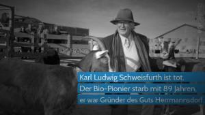 Bio-Pionier Karl Ludwig Schweisfurth ist tot