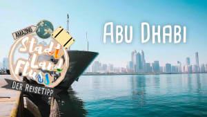 Abu Dhabi - Komm in die Stadt der Superlative! // STADT LAND FLUSS - Der Reisetipp