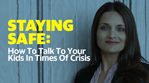 How to talk to your kids in times of crisis